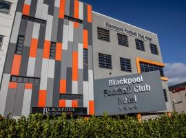 Blackpool FC Hotel, hotel in Blackpool